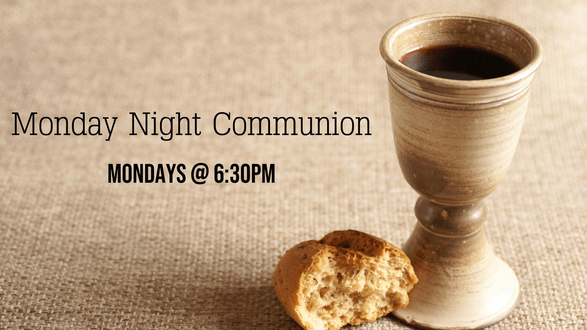 Monday Night Communion